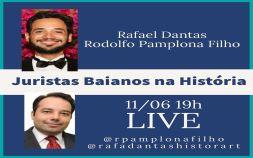 Juristas Baianos na História com Rafael Dantas